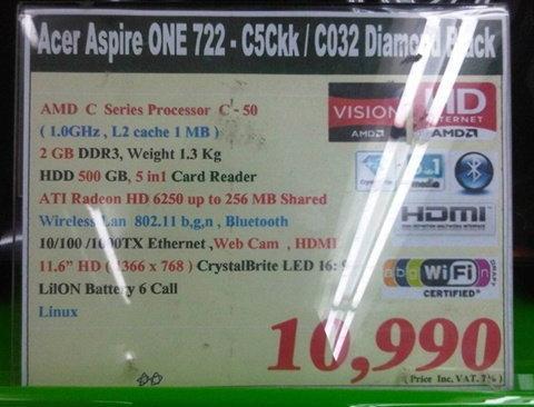 ที่ผ่านมาในขนาด 11.6 นิ้วนั้นเจอแต่ AMD E Series ซึ่งมันก็แรงดีนะ แต่ราคาก็แพงไปนิดบางคนอาจจะใช้แค่ C Series ก็พอเน้นราคาประหยัด ครั้นจะใช้ 10 นิ้วก็เล็กไป Acer ก็เลยจัดให้ในขนาด 11.6 นิ้ว ในราคาแค่ 10,990 บาท (vat แล้ว) มากับ AMD C-50 ถ้าใครสนใจโน้ตบุ๊กเล้กเบา ราคาสุดคุ้มละก็จัด Acer Aspire ONE 722 ตัวนี้ไปเลย สีฟ้าสวยงามเลยทีเดียว