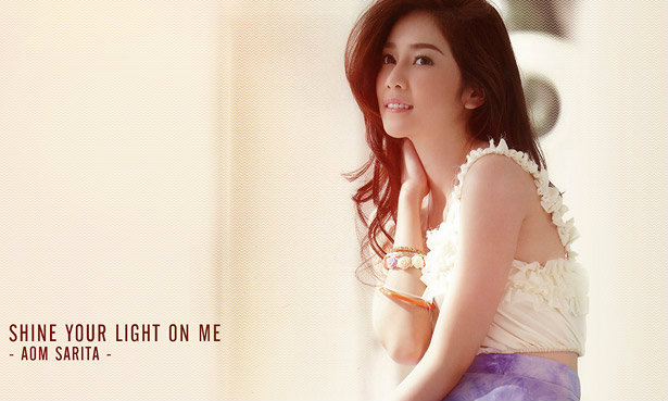 Aom Sarita Wallpaper : Shine Your Light on Me
