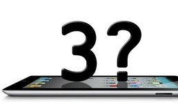 iPad 3 เลื่อนเปิดตัวทางการเป็นปี 2012