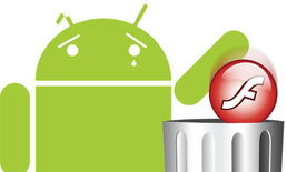 Android เลิกใช้ Flash Player อีกราย!!!